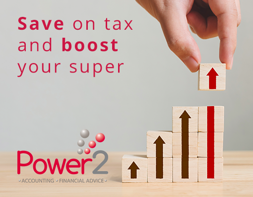 Save on tax and boost your super